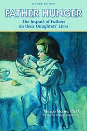 Cover of: Father Hunger | Ph.D., Margo Maine
