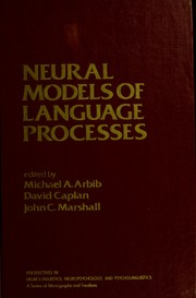 Cover of: Neural models of language processes | edited by Michael A. Arbib, David Caplan, John C. Marshall.