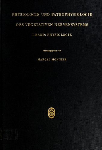 Physiologie und Pathophysiologie des vegetativen Nervensystems. by Marcel Monnier