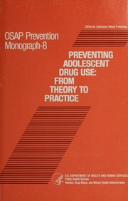 Cover of: Preventing adolescent drug use | editor, Eric N. Goplerud.