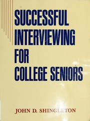 Cover of: Successful interviewing for college seniors | John D. Shingleton