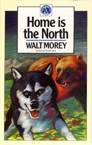 Cover of: Home Is the North (Walter Morey Adventure Library)