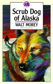 Cover of: Scrub Dog of Alaska (Walter Morey Adventure Library)