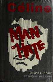Cover of: Céline, man of hate