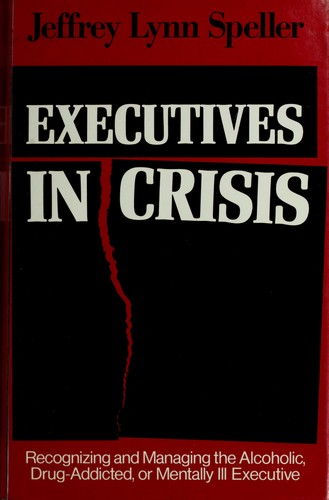 Executives in crisis by Jeffrey Lynn Speller