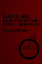 Cover of: Fluids and electrolytes in the surgical patient | Carlos Pestana