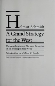 Cover of: A grand strategy for the West: the anachronism of national strategies in an interdependent world