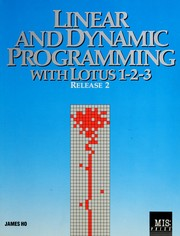 Linear and dynamic programming with Lotus 1-2-3, Release 2 by James K. K. Ho