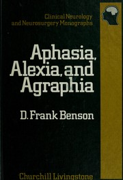 Cover of: Aphasia, alexia, and agraphia | Benson, D. Frank