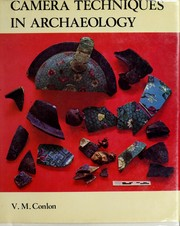Camera techniques in archaeology by Vera M. Conlon