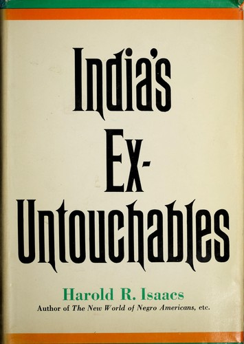 India's ex-Untouchables by Harold Robert Isaacs