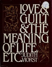 Cover of: Love & guilt & the meaning of life, etc