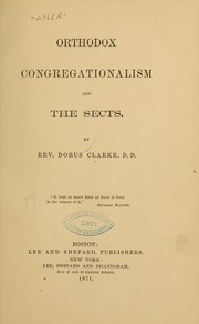 Cover of: Orthodox congregationalism, and the sects | Dorus Clarke