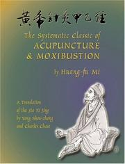 Cover of: The systematic classic of acupuncture & moxibustion =