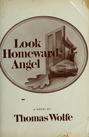 Cover of: Look Homeward Angel | Thomas Wolfe