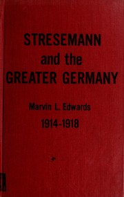 Cover of: Stresemann and the greater Germany, 1914-1918