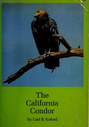 The California condor by Carl B. Koford