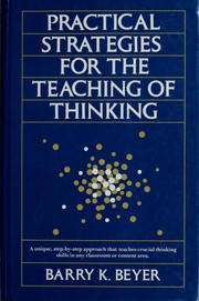 Cover of: Practical strategies for the teaching of thinking