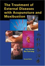 Cover of: The treatment of external diseases with acupuncture and moxibustion | Yan, Cui-lan.