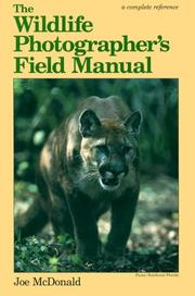 Cover of: The Wildlife Photographer's Field Manual