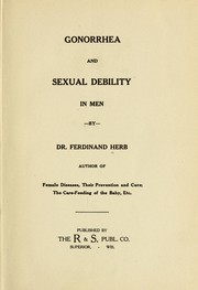 Cover of: Gonorrhea and sexual debility in men | Ferdinand Herb