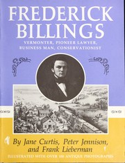 Cover of: Frederick Billings, Vermonter, pioneer lawyer, business man, conservationist | Jane Curtis