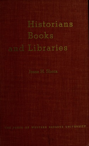 Historians, books and libraries by Jesse Hauk Shera