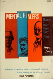 Cover of: Mental healers: Franz Anton Mesmer, Mary Baker Eddy, Sigmund Freud