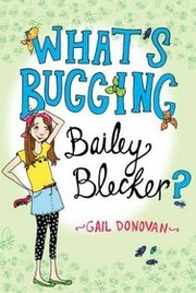 Cover of: What's bugging Bailey Blecker? | Gail Donovan