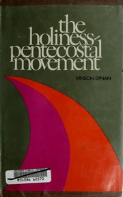 The Holiness-Pentecostal movement in the United States by Vinson Synan