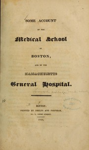 Cover of: Some account of the Medical school in Boston, and of the Massachusetts general hospital