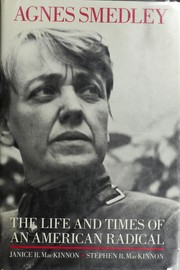 Cover of: Agnes Smedley, the life and times of an American radical | Janice R. MacKinnon
