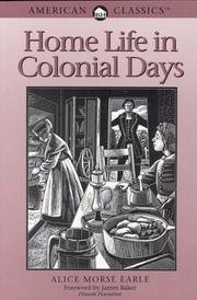Home life in colonial days by Alice Morse Earle