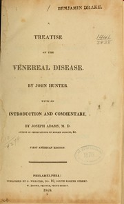 A treatise on the venereal disease by Hunter, John