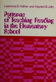 Cover of: Patterns of teaching reading in the elementary school | Lawrence E. Hafner