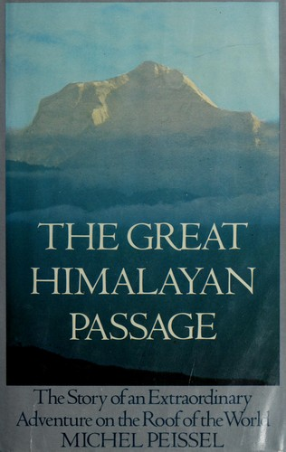 The great Himalayan passage by Michel Peissel