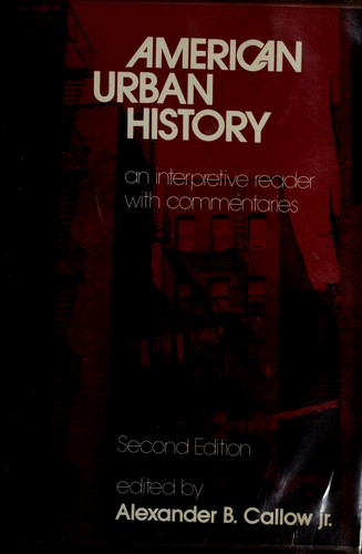 American urban history by Alexander B. Callow