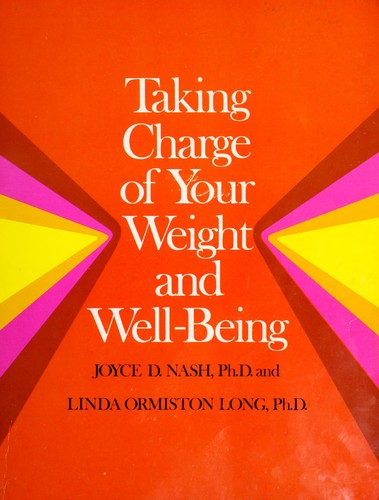 Taking charge of your weight and well-being by Joyce D. Nash