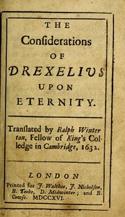 Cover of: The considerations of Drexelius upon eternity