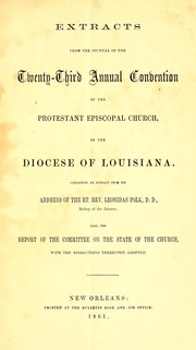Cover of: Extracts from the journal of the twenty-third annual convention of the Protestant Episcopal Church, in the diocese of Louisiana