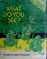 Cover of: What do you see? | Janina Domanska