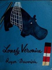 Cover of: Lonely Veronica; written and illustrated by Roger Duvoisin. | Roger Duvoisin