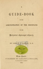 Cover of: A guide-book in the administration of the discipline of the Methodist Episcopal Church | Osmon C. Baker