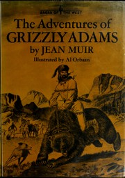 The adventures of Grizzly Adams by Jean Muir