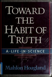 Toward the Habit of Truth by Mahlon B. Hoagland