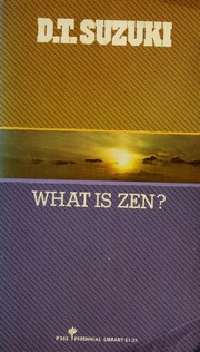 Cover of: What is Zen? | Daisetsu Teitaro Suzuki