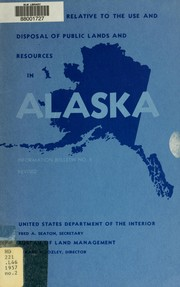 Cover of: Information relative to the use and disposal of public lands and resources in Alaska