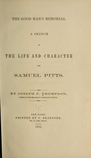 Cover of: The good man's memorial: A sketch of the life and character of Samuel Pitts