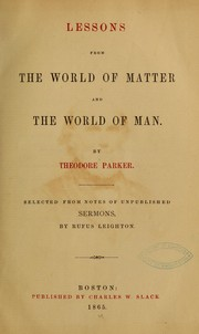 Cover of: Lessons from the world of matter and the world of man...