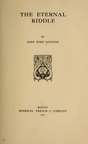 Cover of: The eternal riddle | John Wirt Dunning
